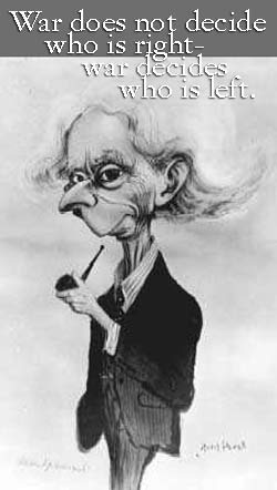 Bertrand Russell- War does not decide who is right- war decides who is left