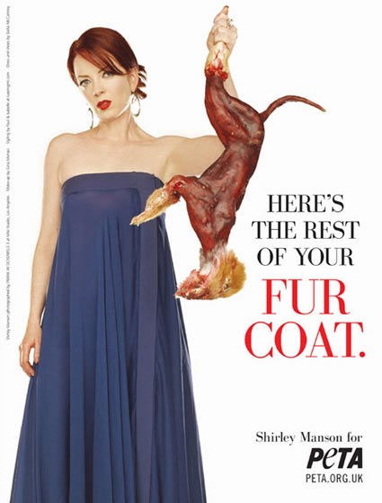 PETA -Shirley Manson- Here is the rest of your fur coat