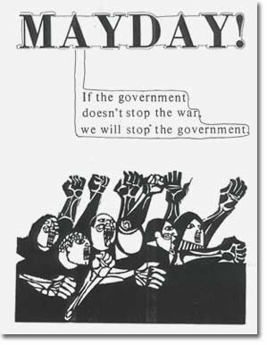 MAYDAY If the government does not stop the war, we will stop the government.