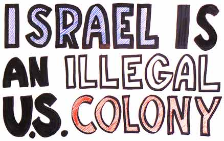 Israel is an illegal US colony