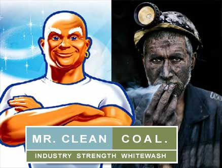 Mister Clean Coal is industry strength white-wash