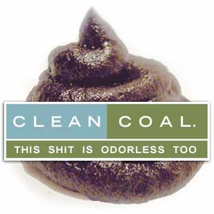 Clean coal is odorless shit