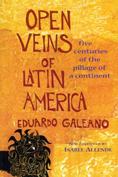 Eduardo Galeano- Open veins of Latin America, 1998